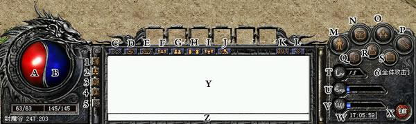 A:体力值显示 B:魔法值显示(战士在个人等级28级前是不显示这项功能) C:查看小地图 / 全景地图 D:物品交易(只能在两个以上玩家面对面的情况下才能使用) E:行会信息主菜单,详细细节请浏览行会功能。 F:组队控制菜单 G:关系系统菜单 H:挑战按钮 I:排行榜菜单 J:物品使用快捷栏,只要将物品放在其中,按相应的数字键就可以使用。 K:重新启动游戏,退回至服务器角色选择界面 L:退出游戏 M:打开/关闭角色窗口(F10) N:打开/关闭包裹窗口 (F9) O:打开/关闭角色魔法能力窗口(F11)