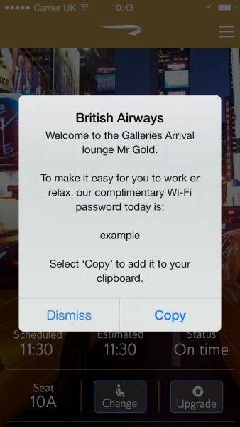 英国航空应用程序的苹果手机用户在进入第五航站楼贵宾休息室时,他们还能在自动弹出的消息框里收到一条个性化的欢迎信息以及无线网络密码。